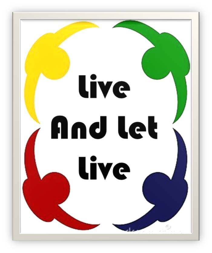 live and let live Live and let live to be open-minded toward or tolerant of others your daughter's not going to do everything the way you would—just live and let live i don't understand why people can't just live and let live instead of trying to bend everyone to their will see also: and, let, live live and let live cliché not to interfere with other people's.