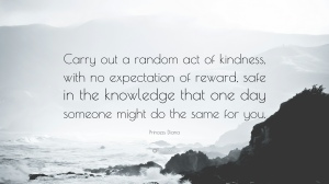 32631-Princess-Diana-Quote-Carry-out-a-random-act-of-kindness-with-no