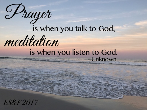 Prayer is when you talk to Gd & Meditation is when you listen